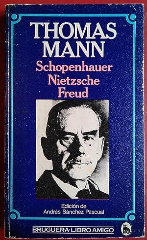 Schopenhauer, Nietzsche, Freud: Thomas Mann