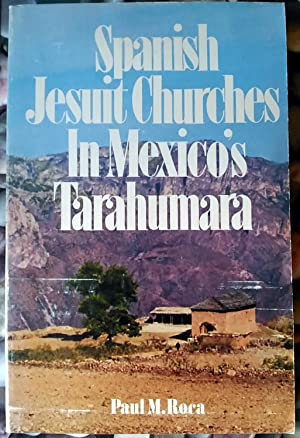 Spanish Jesuit Churches in Mexico's Tarahumara