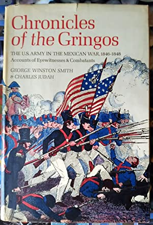 Chronicles of the Gringos, the U. S. Army in the Mexican War