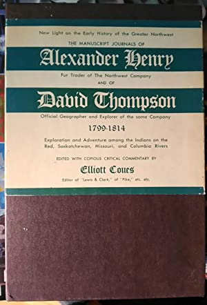 The Manuscript Journals of Alexander Henry and of David Thompson 1799-1814