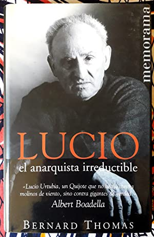 Lucio, el anarquista irreductible