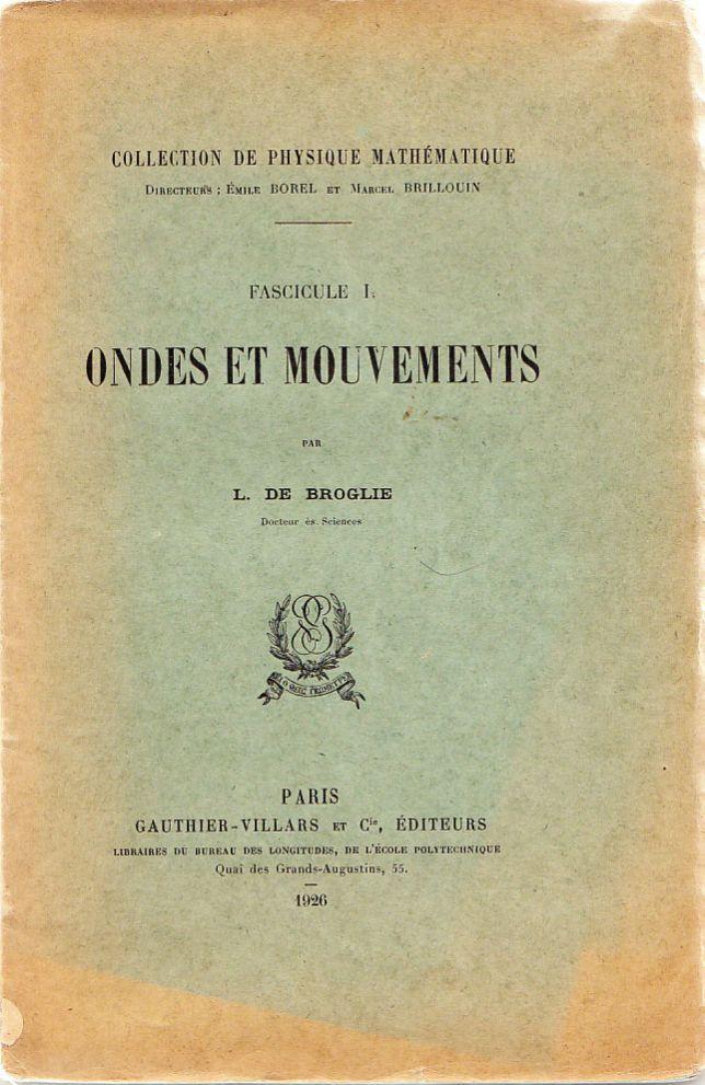 Ondes et Mouvements [Waves and Motions]: Broglie, Louis-victor De