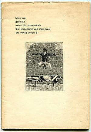 Gedichte. Weisst du Schwartz du Funf Klebebilder: ARP, HANS; Ernst,