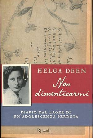 NON DIMENTICARMI (diario dal lager di una: Deen Helga