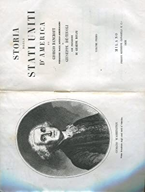 STORIA DELLA COLONIZZAZIONE D'AMERICA (Opera completa in: Bancrotf Giorgio