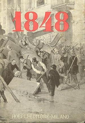 IL 1848 E LE CINQUE GIORNATE DI MILANO, Milano, Hoepli Ulrico, 1948: Monti Antonio
