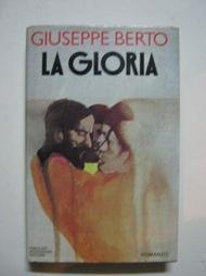LA GLORIA, qui in prima edizione, Milano,: Berto Giuseppe (Mogliano