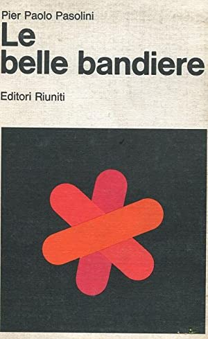 LE BELLE BANDIERE (qui in prima edizione: Pasolini Pier Paolo