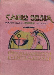 CATALOGO DELLA DITTA CARLO SESIA - TORINO - (RISCALDAMENTO E VENTILATORI), Torino, Carlo Sesia, ...
