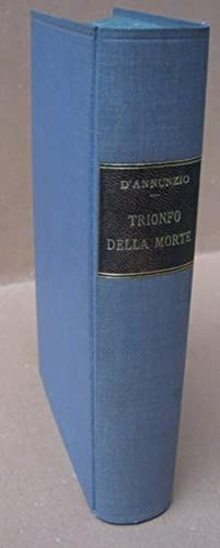 Trionfo della morte, Roma, L'Oleandro, 1933: D'ANNUNZIO GABRIELE (Pescara