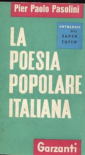 LA POESIA POPOLARE ITALIANA (antologia), Milano, Garzanti,: Pasolini Pier Paolo