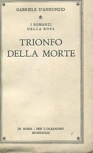 Trionfo dellla morte, Roma, L'Oleandro, 1933: D'ANNUNZIO GABRIELE (Pescara
