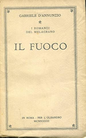 IL FUOCO, Roma, L'Oleandro, 1933: D'ANNUNZIO GABRIELE (Pescara