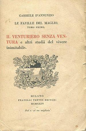 LE FAVILLE DEL MAGLIO (tomo Io -: D'ANNUNZIO GABRIELE (Pescara