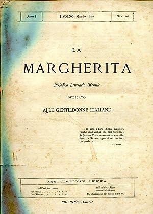 LA MARGHERITA, periodico letterario mensile dedicato alle gentildonne italiane (1879) anno primo, ...