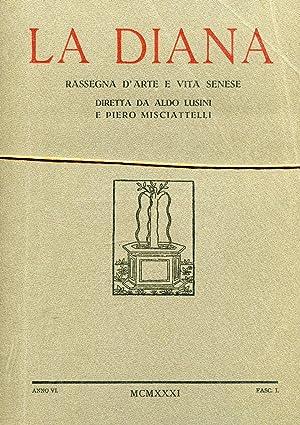 LA DIANA, rassegna d'arte e vita senese - 1931 anno sesto completo, Siena, Stab. tip. ex ...
