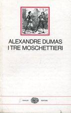 I TRE MOSCHETTIERI, Torino, Einaudi Giulio, 1977: Dumas Alexandre, padre