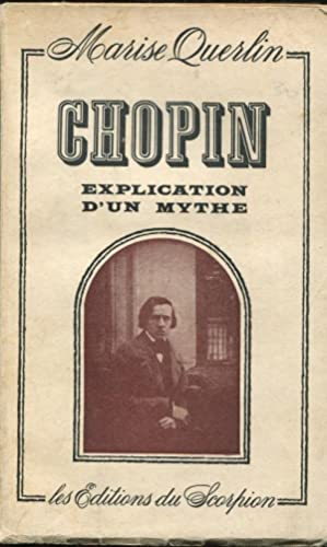 CHOPIN, explication d'un mythe, Paris, Les editions du Scorpion, 1962