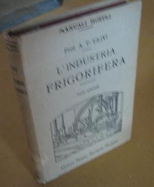 L'INDUSTRIA FRIGORIFERA, Miano, Hoepli Ulrico, 1922: Ulivi Pasquale A.