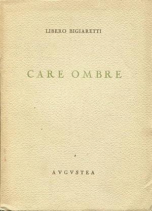 CARE OMBRE, delicata raccolta di poesie , Roma, Augustea, 1940: Bigiaretti Libero (Matelica 1906 - ...