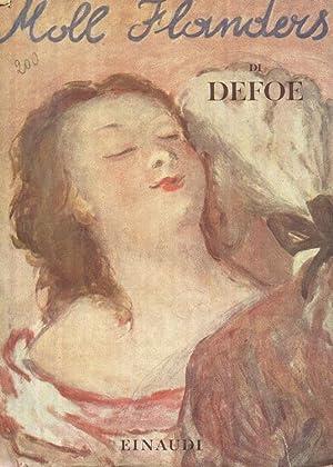 FORTUNE E SFORTUNE DELLA FAMOSA MOLL FLANDERS,: Defoe Daniel (Londra