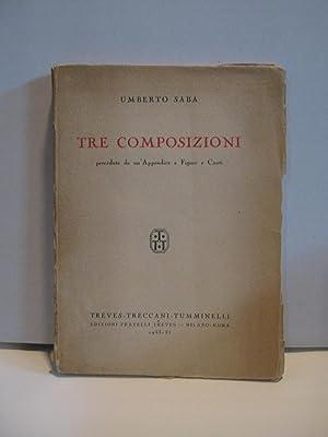 TRE COMPOSIZIONI - rara prima edizione ormai: Saba Umberto -