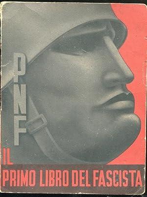 IL PRIMO LIBRO DEL FASCISTA, Milano, Mondadori,: P.N.F.