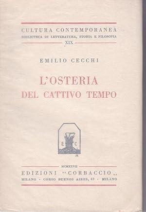L'OSTERIA DEL CATTIVO TEMPO, qui in prima: Cecchi Emilio (Firenze