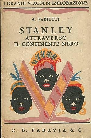 STANLEY attraverso il continente nero, Torino, Paravia: Fabietti Alfredo