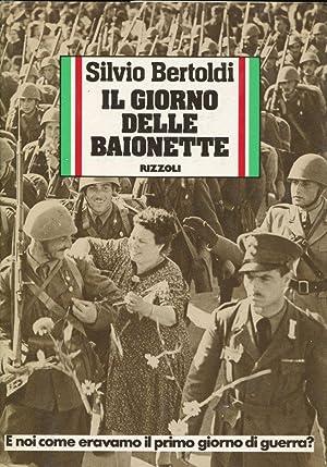 IL GIORNO DELLE BAIONETTE (E noi come: Bertoldi Silvio