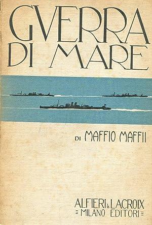 GUERRE DI MARE, Milano, Alfieri & Lacroix,: Maffii Maffio (Marco
