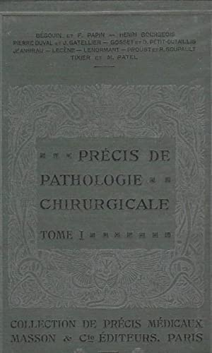 Précis de pathologie chirurgicale. Tome 1.: LECENE (P), TIXIER