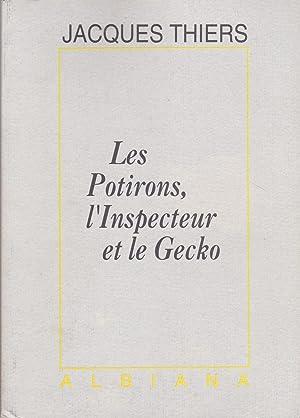 Les Potirons,l' Inspecteur et le Gecko.: THIERS (Jacques).