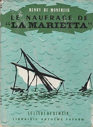 "Le naufrage de ""La Marietta"".: MONFREID (Henry de)."