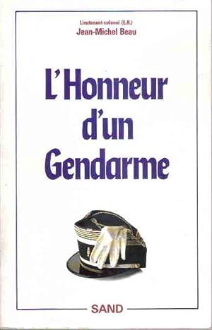 L' Honneur d' un Gendarme.: BEAU ( Lieutenant-