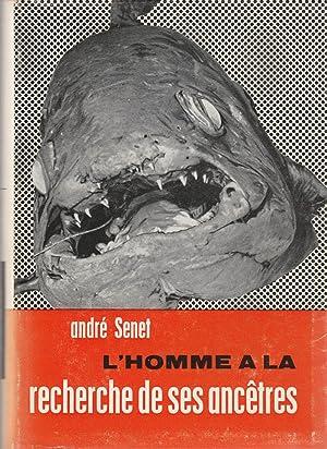 L  Homme à la recherche de ses: SENET (André).