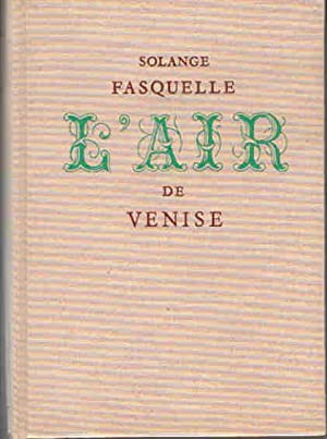 L' Air de Venise.: FASQUELLE (Solange).
