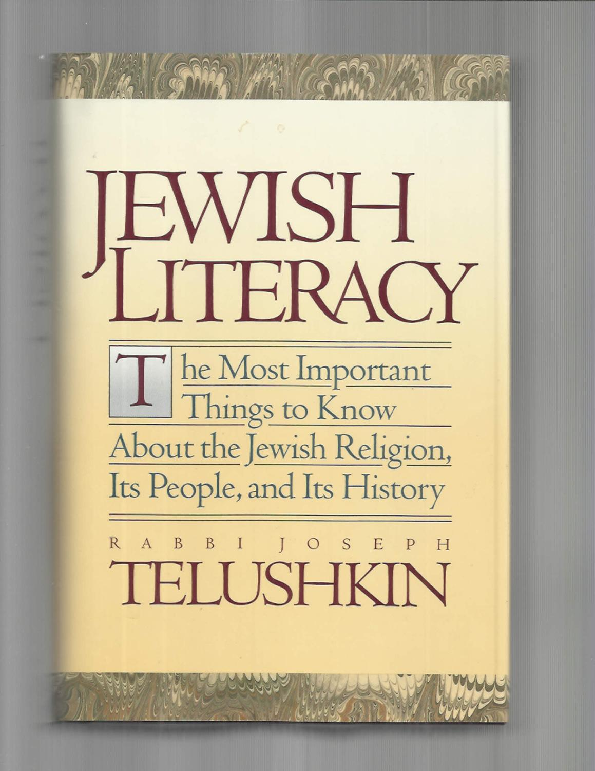 JEWISH LITERACY. The Most Important Things To Know About