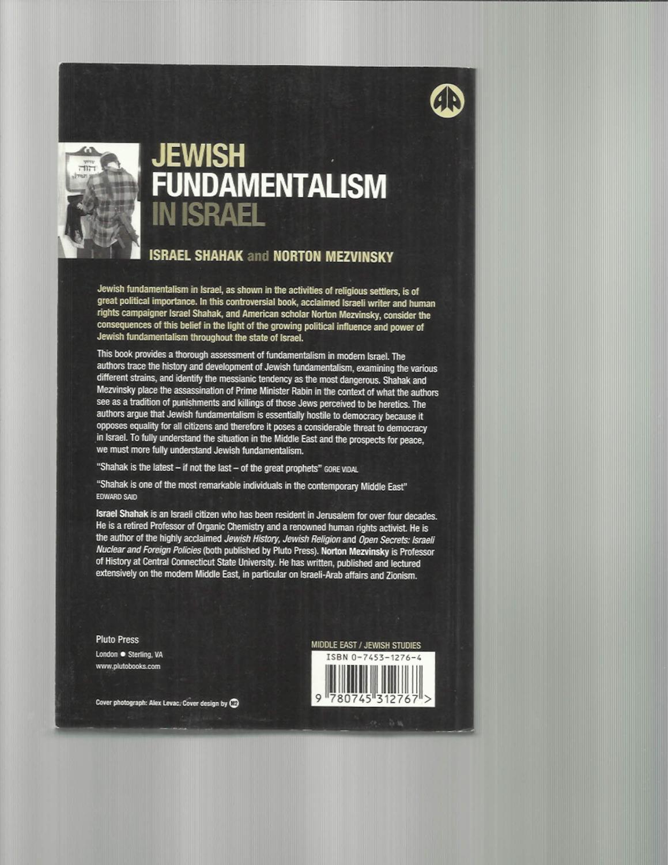 Shahak, Israel & Norton Mezvinsky JEWISH FUNDAMENTALISM IN ISRAEL.: Shahak,  Israel & Norton Mezvinsky