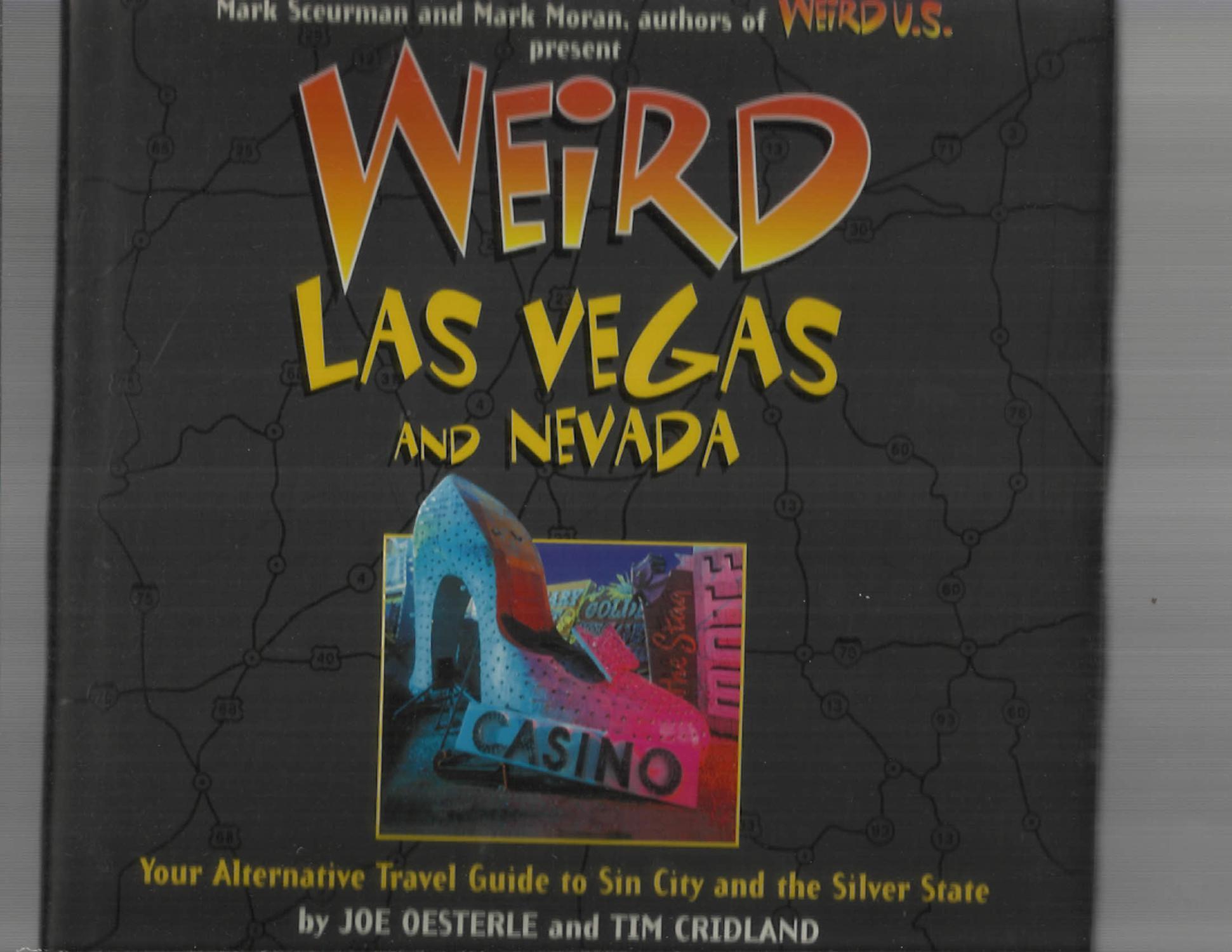 WEIRD LAS VEGAS AND NEVADA: Your Alternative