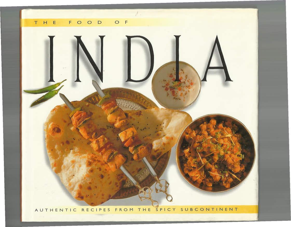 The food of india authentic recipes from the spicy subcontinent the food of india authentic recipes from the spicy subcontinent recipes by chefs of forumfinder Images
