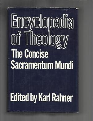 ENCYCLOPEDIA OF THEOLOGY. The Concise Sacramentum Mundi.: Rahner, Karl (Edited
