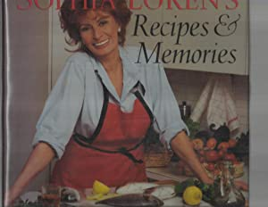 SOPHIA LOREN S RECIPES & MEMORIES. Photographs By: Loren, Sophia
