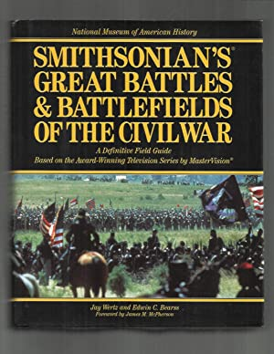 American Museum Of Natural History SMITHSONIAN'S GREAT BATTLES AND BATTLEFIELDS OF THE CIVIL WAR: A...