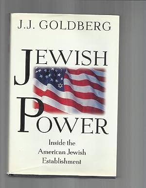 JEWISH POWER: Inside The American Jewish Establishment.: Goldberg,J.J.
