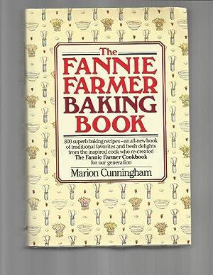 THE FANNIE FARMER BAKING BOOK. 800 superb: Cunningham, Marion