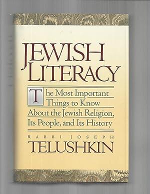 JEWISH LITERACY. The Most Important Things To: Telushkin, Rabbi Joseph