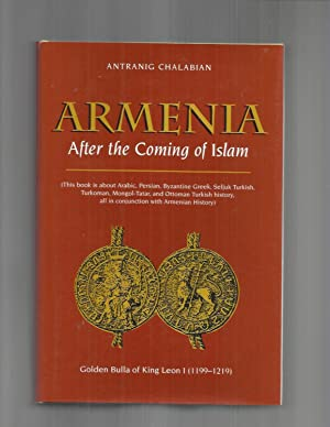 ARMENIA After the Coming of Islam: This book is about Arabic, Persian, Byzantine Greek, Seljuk ...