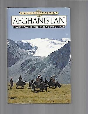 A BRIEF HISTORY OF AFGHANISTAN.: Wahab, Shaista &