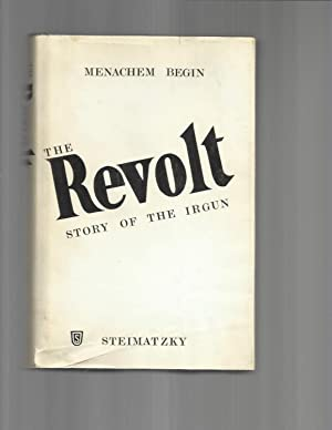 THE REVOLT: Story Of The Irgun. Translated: Begin, Menachem, Prime